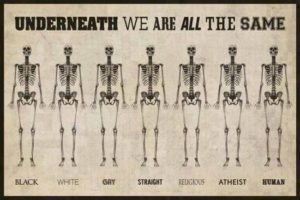 Underneath we are all the same